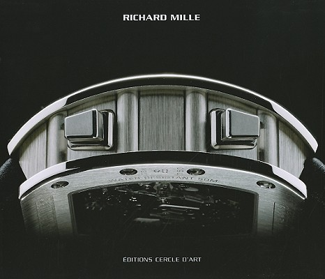 Richard Mille By Borer, Alain/ de Peslouan, Guy Lucas (PHT)